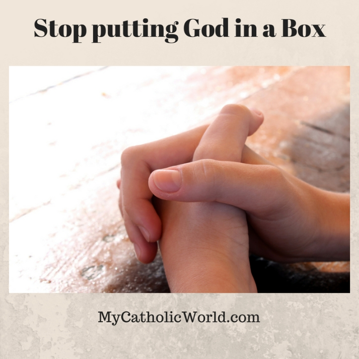 Stop putting God in a Box