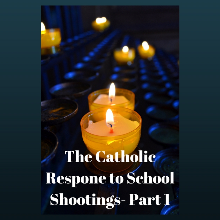 The Catholic Respone to School Shootings- Part 1